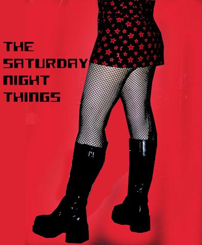 The Saturday Night things